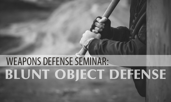 03.20.2021 Blunt Object Defense Seminar